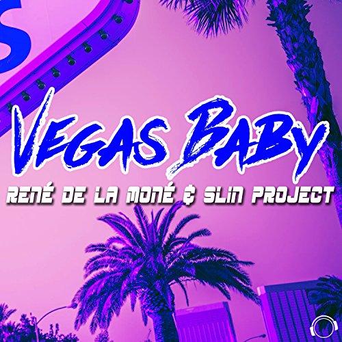 René De La Moné & Slin Project - Vegas Baby (DJ Edition)