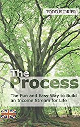 The Process: The fun and easy way to create an income stream for life
