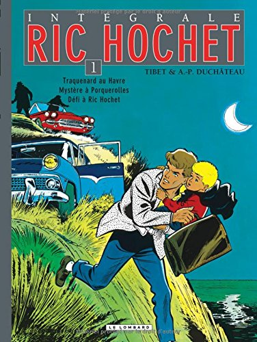 Ric Hochet l'intégrale, tome 1