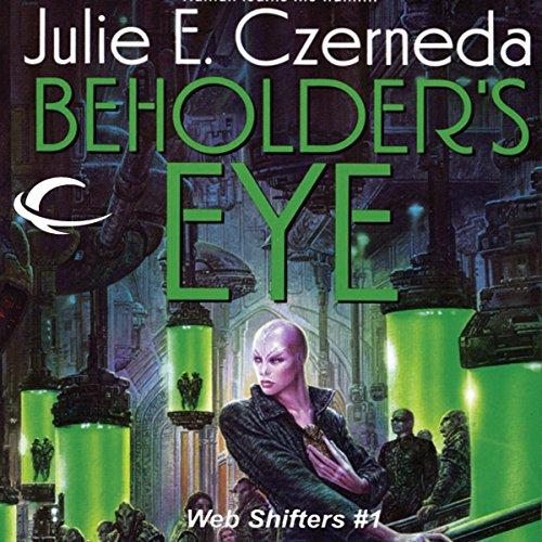 Beholder's Eye: Web Shifters, Book 1