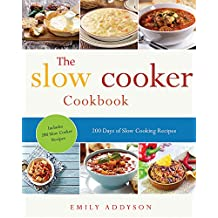 Slow Cooker: 200 Days of Slow Cooking Recipes (Slow Cooking, Slow Cooker,Crock Pot, Instant Pot, Electric Pressure Cooker,Slow Cooker Cookbook, Slow Cooker Recipes) (English Edition)