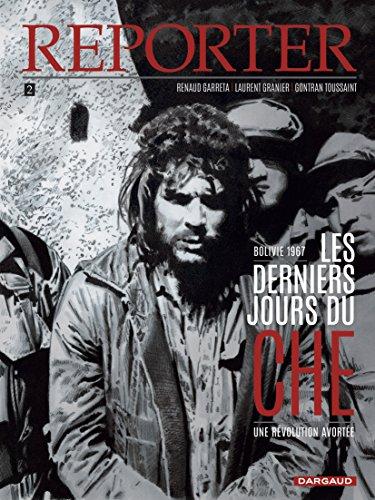 Reporter - tome 2 - Derniers Jours du Che (La)