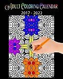 Adult Coloring Calendar: ( A 5 Year Calendar 2017-2022)