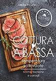 Scarica Libro Sous Vide Cottura a bassa temperatura sottovuoto ricette tecniche e consigli (PDF,EPUB,MOBI) Online Italiano Gratis