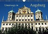 Unterwegs in Augsburg (Wandkalender 2019 DIN A4 quer): Rundgang durch das historische und moderne Augsburg (Monatskalender, 14 Seiten ) (CALVENDO Orte)