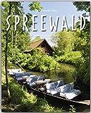 Reise durch den SPREEWALD - Ein Bildband mit über 160 Bildern auf 140 Seiten - STÜRTZ Verlag - Georg Schwikart (Autor), Wolfgang Korall (Fotograf)