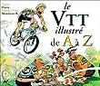 Le VTT illustr� de A � Z