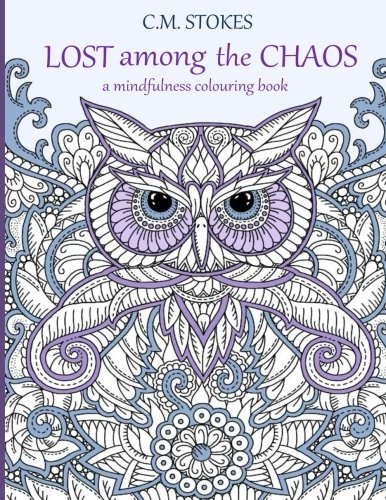 Lost Among The Chaos A Mindfulness Colouring Book And Wellbeing Animal Adult