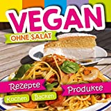 Vegan ohne Salat - Miriam Lill