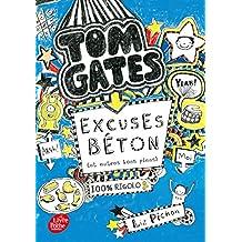 Tom Gates - Tome 2: Excuses béton (et autres plans)