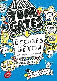 Tom Gates, tome 2 : Excuses béton (et autres bons plans) par Liz Pichon