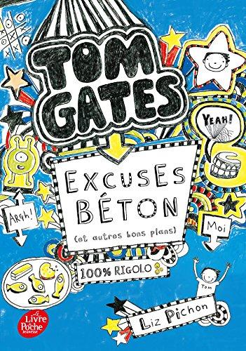 Tom Gates - Tome 2: Excuses béton (et autres plans) par Liz Pichon