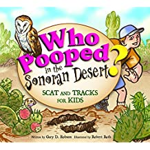 Who Pooped in the Sonoran Desert?: Scat and Tracks for Kids (English Edition)