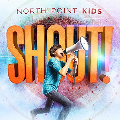 Shout! by North Point Kids (2015-07-29)