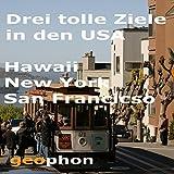Drei tolle Ziele in den USA: Hawaii. New York. San Francisco