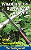 Best Wilderness Knives - Wilderness Survival Knives: Tips for Choosing and Using Review