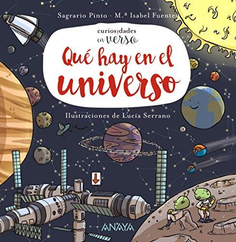 Qué hay en el universo (Primeros Lectores (1-5 Años) - Curiosidades En Verso) por Sagrario Pinto