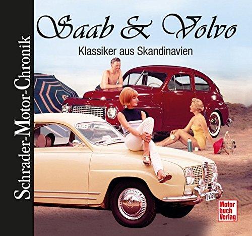 Saab & Volvo: Klassiker aus Skandinavien (Schrader-Motor-Chronik)