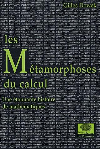 Les Métamorphoses du calcul : Une étonnante histoire des mathématiques