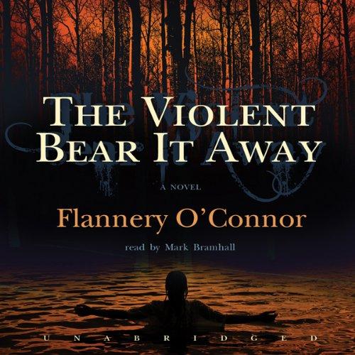 The Violent Bear It Away  Audiolibri