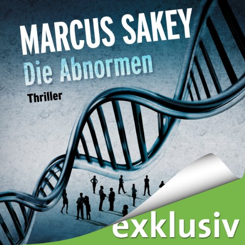 Buchseite und Rezensionen zu 'Die Abnormen' von Marcus Sakey