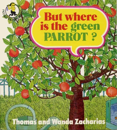 But where is the green parrot? : a picture book