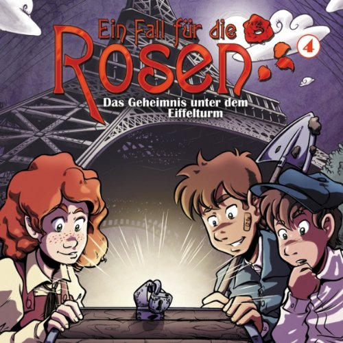 Das Geheimnis unter dem Eiffelturm: Ein Fall für die Rosen 4