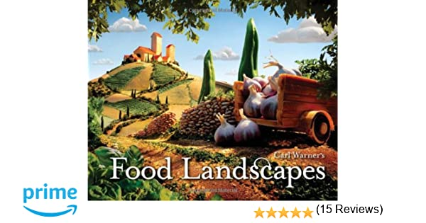 Carl Warners Food Landscapes Amazoncouk Carl Warner - 15 fantasy landscapes entirely made from food