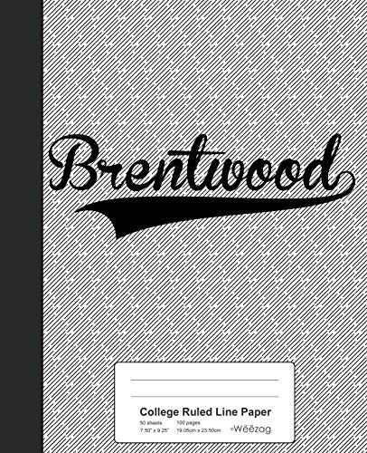 College Ruled Line Paper: BRENTWOOD Notebook (Weezag College Ruled Line Paper Notebook, Band 2482)