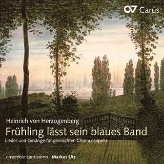 Herzogenberg: Frühling lässt sein blaues Band - Weltliche Chormusik, Vol. II
