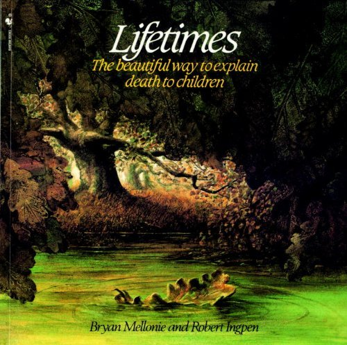 Lifetimes: The Beautiful Way To Explain Death To Children (Turtleback School & Library Binding Edition) by Bryan Mellonie (1983-10-01)