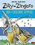 Zilly und Zingaro. Der Fliegende Teppich: Vierfarbiges Bilderbuch
