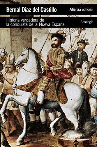 Historia verdadera de la conquista de la Nueva España [Antología] (El Libro De Bolsillo - Historia) por Bernal Díaz del Castillo