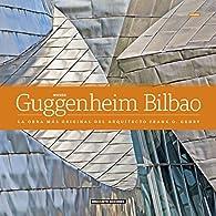 Museo Guggenheim Bilbao par Dosde Editorial