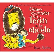 Cómo esconder un león a la abuela (B DE BLOK)