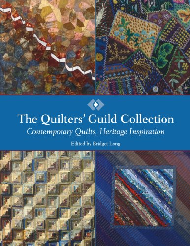 The Quilters' Guild Collection: Contemporary Quilts, Heritage Inspiration -