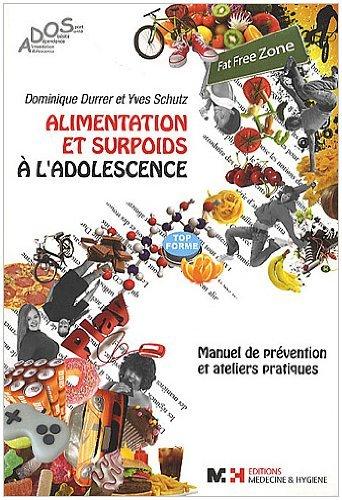 Alimentation et surpoids à l'adolescence - Manuel de prévention et ateliers pratiques