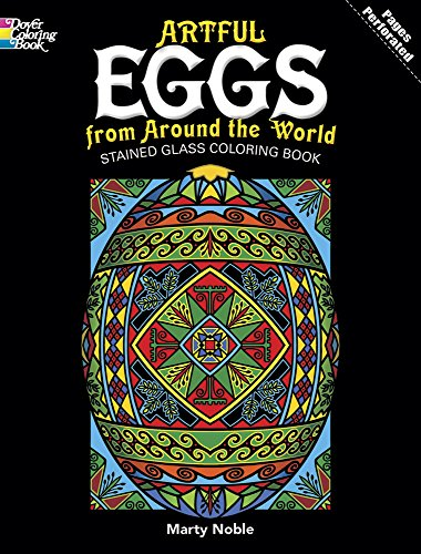 Artful Eggs from Around the World Stained Glass Coloring Book (Dover Stained Glass Coloring Book)