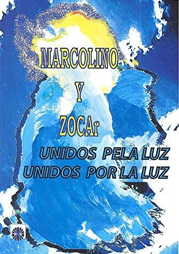 Unidos por la luz: Unidos pela luz por Florencio Rios Brizuela