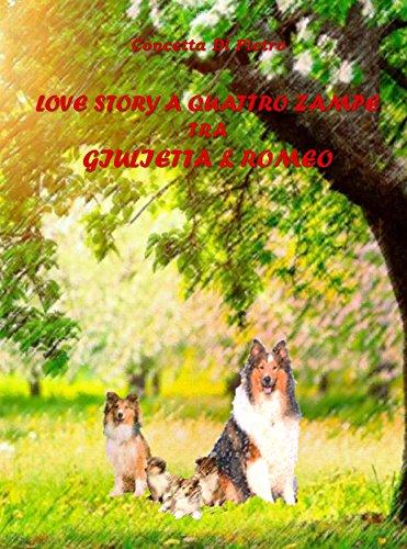 Concetta Di Pietro - Love Story A Quattro Zampe Tra Giulietta E Romeo