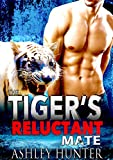 The Tiger's Reluctant Mate (Hunky Shifters Book 2)