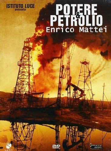 potere-e-petrolio-enrico-mattei
