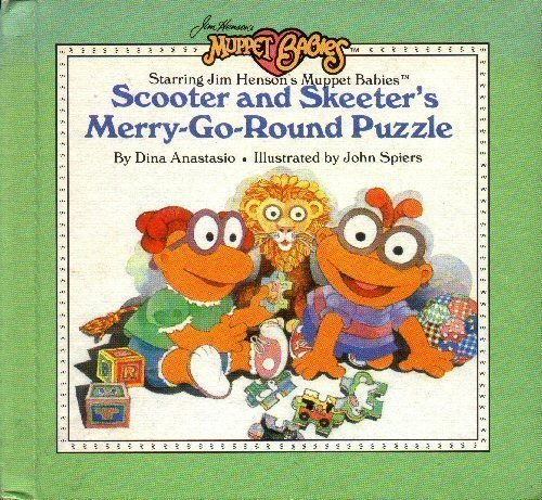 Scooter and Skeeter's Merry-Go-Round Puzzle (Jim Henson's Muppet Babies) by Dina Anastasio (1986-01-01)