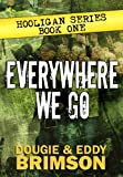 Image de Everywhere We Go: Hooligan Series - Book One (English Edition)