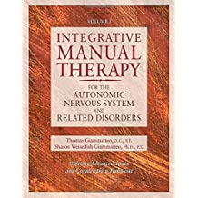 Integrative Manual Therapy for the Autonomic Nervous System and Related Disorder: Utilizing Advanced Strain and Counterstrain Technique
