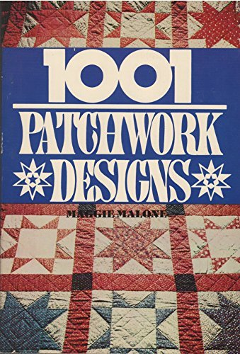 One Thousand and One Patchwork Designs by Maggie Malone (1990-11-05)