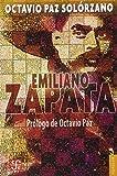 Emiliano Zapata (Coleccion Popular (Fondo de Cultura Economica)) (Spanish Edition) by Octavio Paz Sol??rzano (2012-03-20)