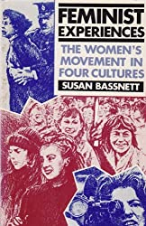Feminist Experiences: The Woman's Movement in Four Cultures by Susan Bassnett-McGuire (1986-11-30)