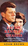 #10: Jackie Kennedy Onassis: The Biography of America's First Lady (Women in History Book 1)