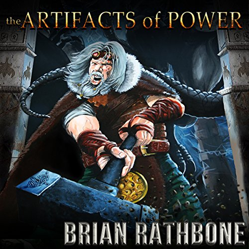 The Artifacts of Power: Godsland, Books Seven, Eight and Nine - Brian Rathbone - Unabridged
